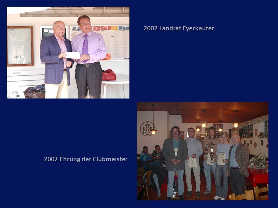 2002 Landrat Eyerkaufer 2002 Ehrung der Clubmeister