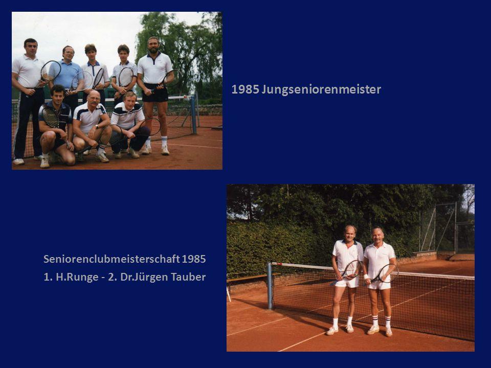 1985 Jungseniorenmeister Seniorenclubmeisterschaft 1985 1. H.Runge - 2. Dr.Jürgen Tauber