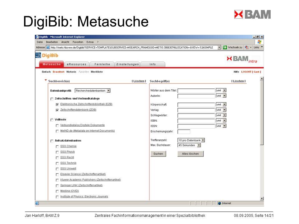 Zentrales Fachinformationsmanagement in einer Spezialbibliothek08.09.2005, Seite 14/21 Jan Harloff, BAM Z.9 DigiBib: Metasuche