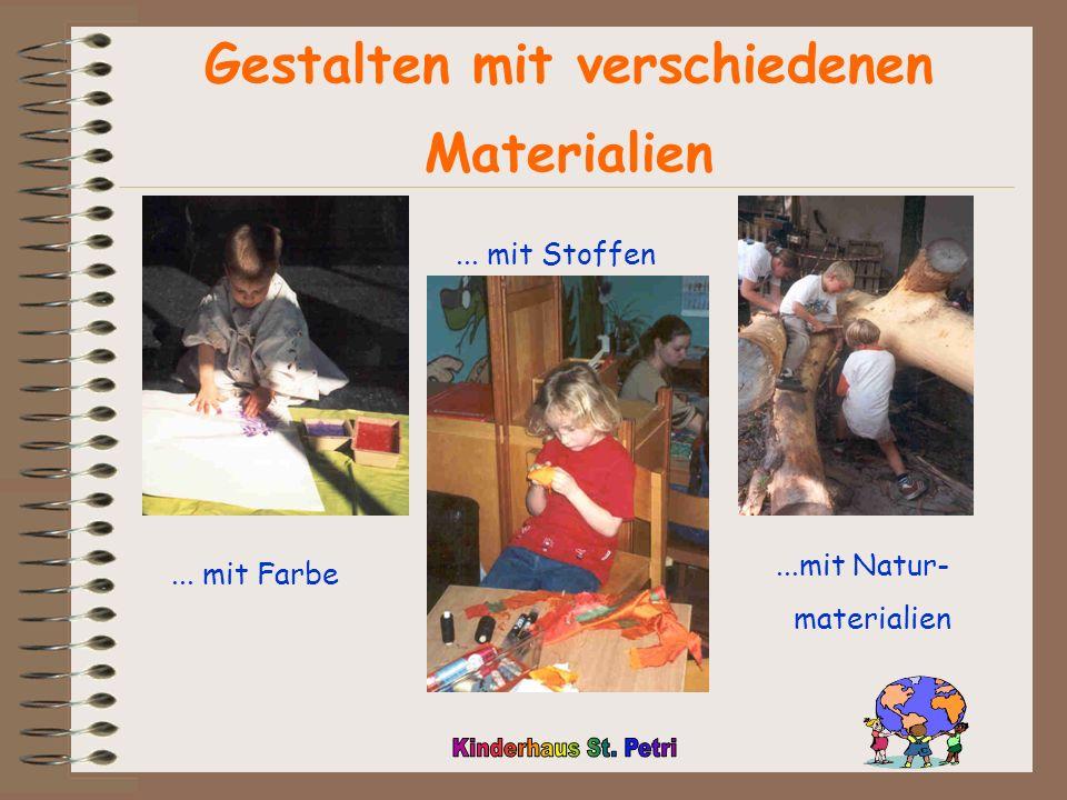 Gestalten mit verschiedenen Materialien... mit Farbe... mit Stoffen...mit Natur- materialien