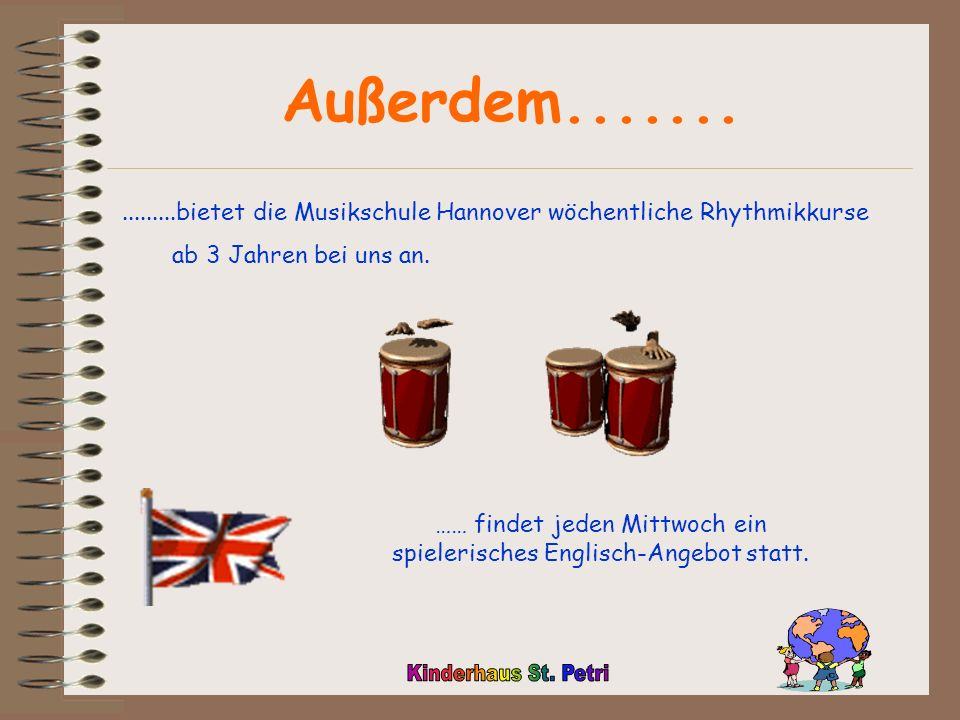 Außerdem................bietet die Musikschule Hannover wöchentliche Rhythmikkurse ab 3 Jahren bei uns an.