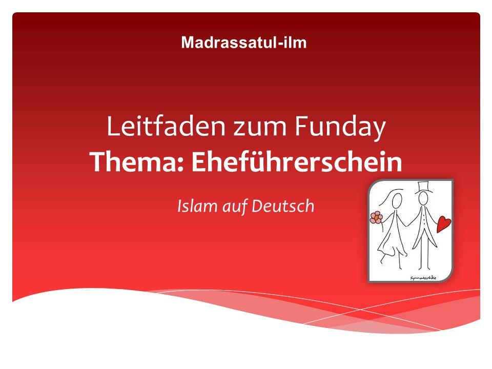Leitfaden zum Funday Thema: Eheführerschein Islam auf Deutsch Madrassatul-ilm