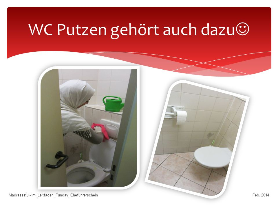 WC Putzen gehört auch dazu Feb. 2014Madrassatul-ilm_Leitfaden_Funday_Eheführerschein