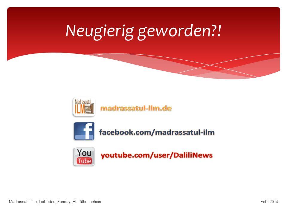 Feb. 2014Madrassatul-ilm_Leitfaden_Funday_Eheführerschein Neugierig geworden?!