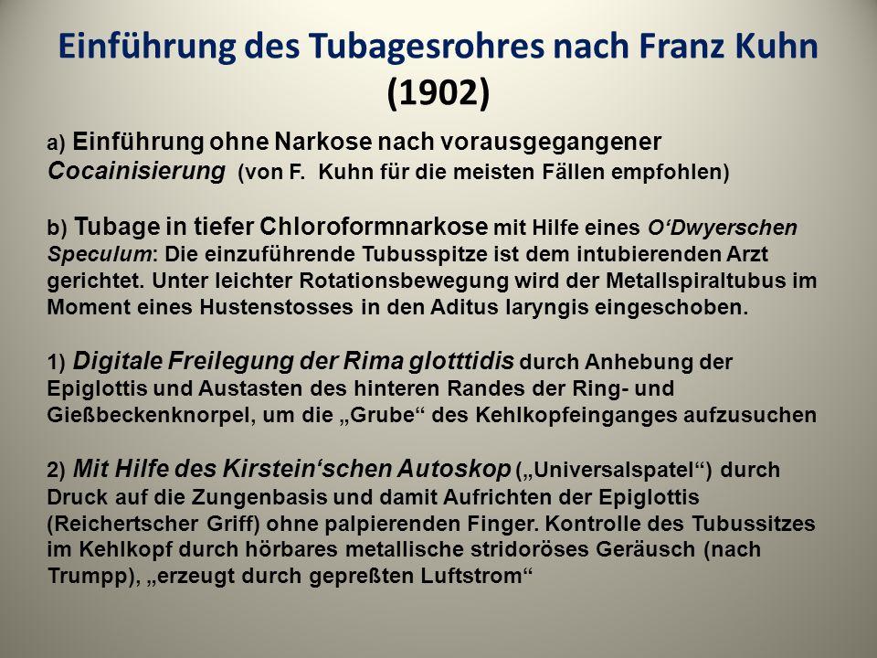 Einführung des Tubagesrohres nach Franz Kuhn (1902) a) Einführung ohne Narkose nach vorausgegangener Cocainisierung (von F. Kuhn für die meisten Fälle