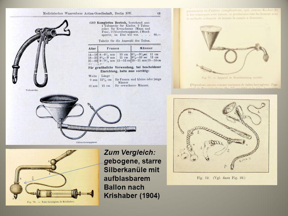 Zum Vergleich: gebogene, starre Silberkanüle mit aufblasbarem Ballon nach Krishaber (1904)
