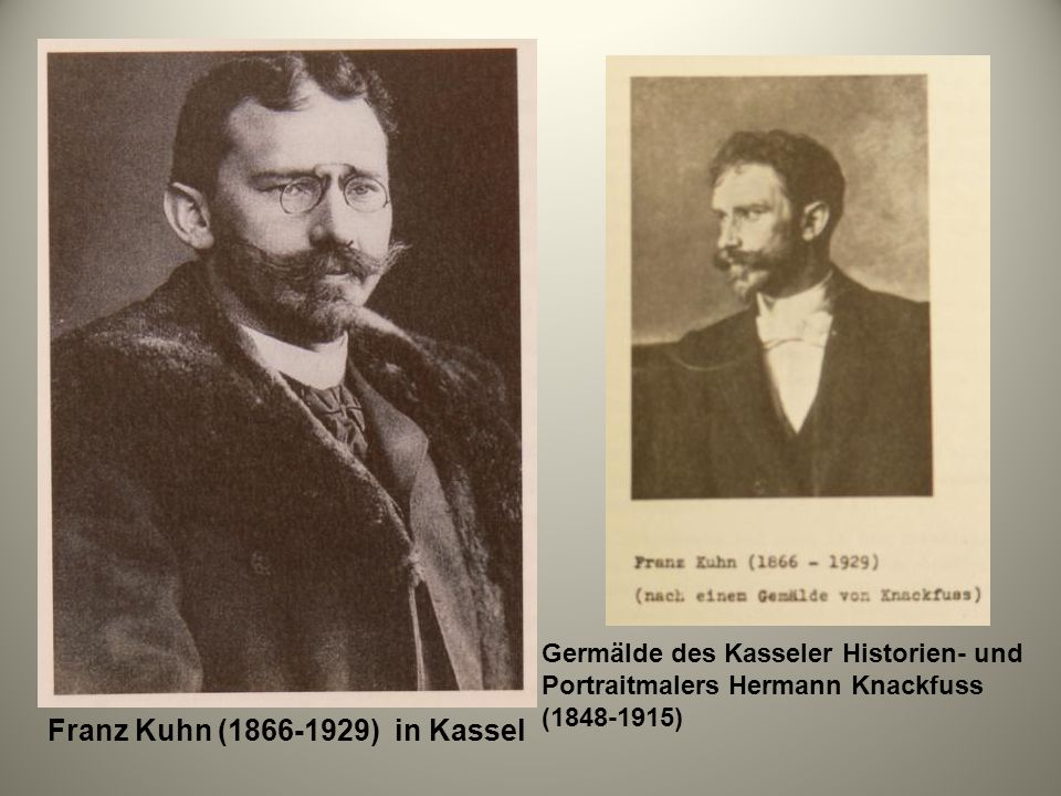 Franz Kuhn (1866-1929) in Kassel Germälde des Kasseler Historien- und Portraitmalers Hermann Knackfuss (1848-1915)