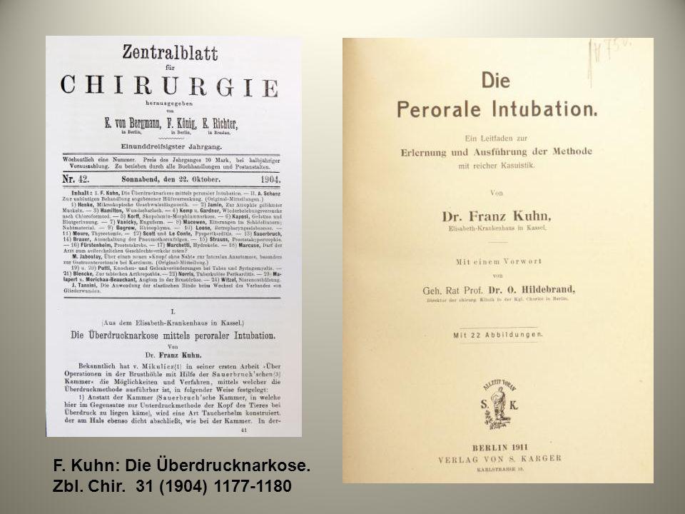 F. Kuhn: Die Überdrucknarkose. Zbl. Chir. 31 (1904) 1177-1180