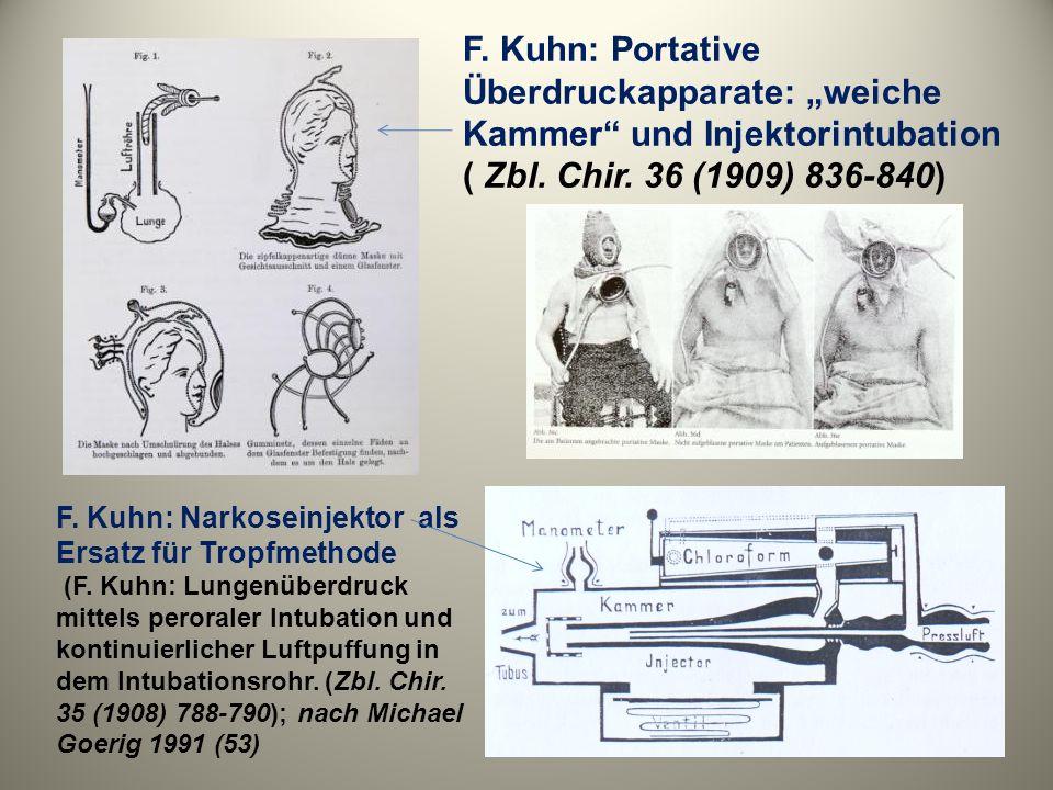 F. Kuhn: Portative Überdruckapparate: weiche Kammer und Injektorintubation ( Zbl. Chir. 36 (1909) 836-840) F. Kuhn: Narkoseinjektor als Ersatz für Tro
