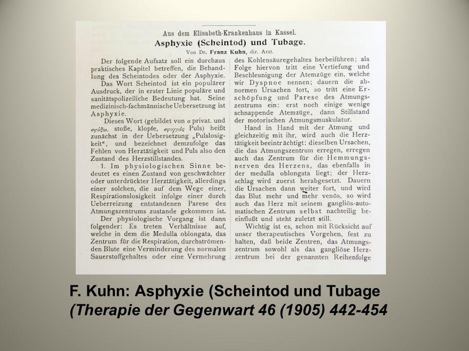F. Kuhn: Asphyxie (Scheintod und Tubage (Therapie der Gegenwart 46 (1905) 442-454