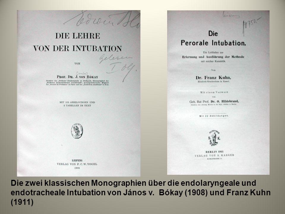 Die zwei klassischen Monographien über die endolaryngeale und endotracheale Intubation von János v. Bókay (1908) und Franz Kuhn (1911)