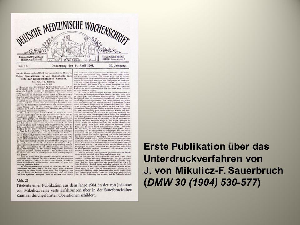 Erste Publikation über das Unterdruckverfahren von J. von Mikulicz-F. Sauerbruch (DMW 30 (1904) 530-577)