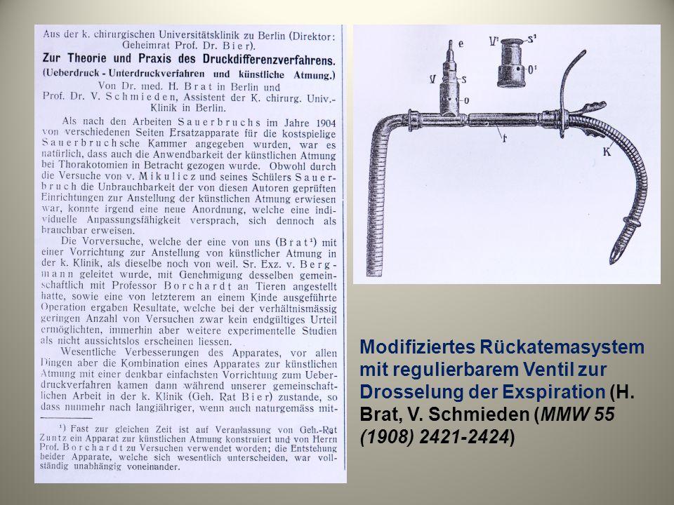 Modifiziertes Rückatemasystem mit regulierbarem Ventil zur Drosselung der Exspiration (H. Brat, V. Schmieden (MMW 55 (1908) 2421-2424)