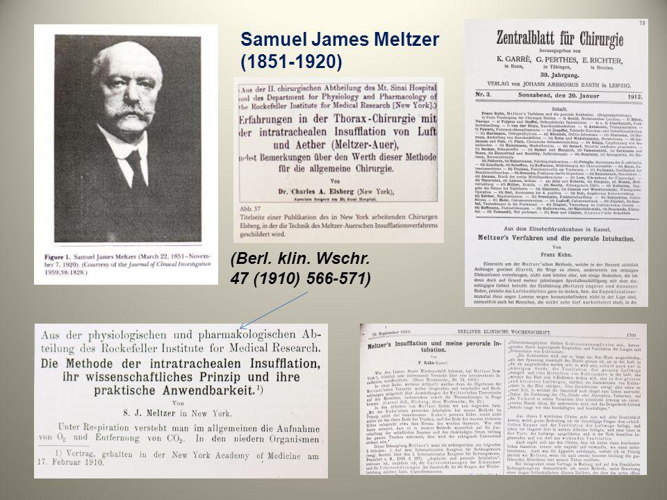 (Berl. klin. Wschr. 47 (1910) 566-571) Samuel James Meltzer (1851-1920)