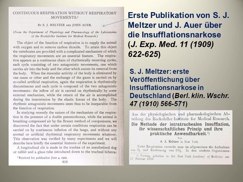 Erste Publikation von S. J. Meltzer und J. Auer über die Insufflationsnarkose (J. Exp. Med. 11 (1909) 622-625) S. J. Meltzer: erste Veröffentlichung ü