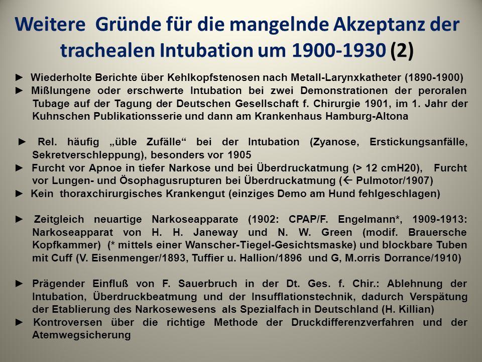 Weitere Gründe für die mangelnde Akzeptanz der trachealen Intubation um 1900-1930 (2) Wiederholte Berichte über Kehlkopfstenosen nach Metall-Larynxkat