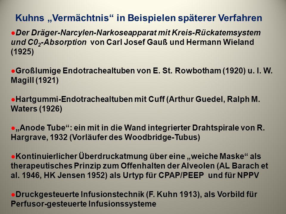 Kuhns Vermächtnis in Beispielen späterer Verfahren Der Dräger-Narcylen-Narkoseapparat mit Kreis-Rückatemsystem und C0 2 -Absorption von Carl Josef Gau