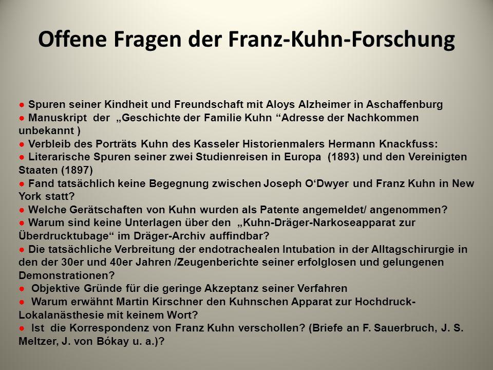Offene Fragen der Franz-Kuhn-Forschung Spuren seiner Kindheit und Freundschaft mit Aloys Alzheimer in Aschaffenburg Manuskript der Geschichte der Fami