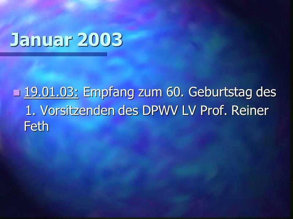 Januar 2003 19.01.03: Empfang zum 60.Geburtstag des 19.01.03: Empfang zum 60.