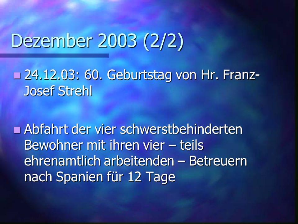Dezember 2003 (2/2) 24.12.03: 60.Geburtstag von Hr.