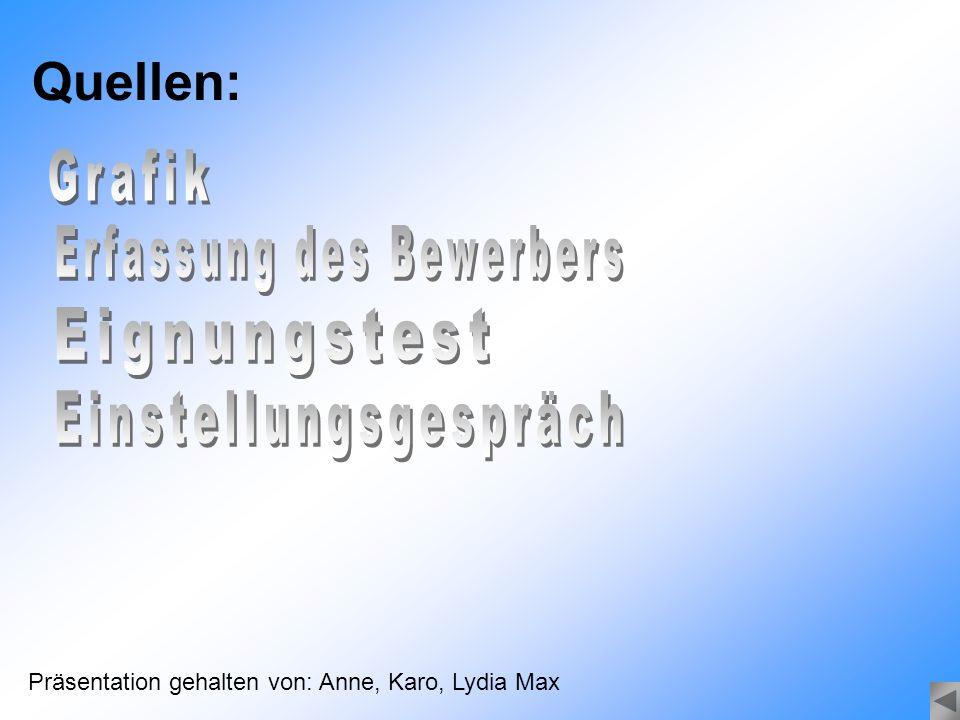 Quellen: Präsentation gehalten von: Anne, Karo, Lydia Max