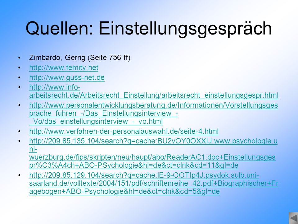 Quellen: Einstellungsgespräch Zimbardo, Gerrig (Seite 756 ff) http://www.femity.net http://www.guss-net.de http://www.info- arbeitsrecht.de/Arbeitsrec