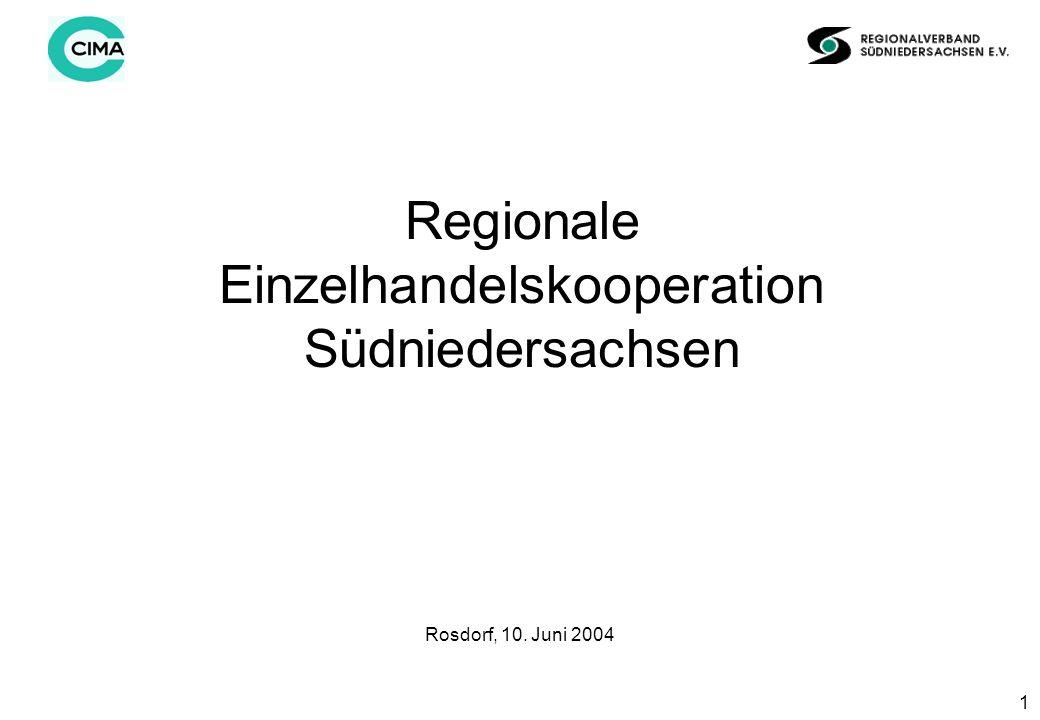 1 Regionale Einzelhandelskooperation Südniedersachsen Rosdorf, 10. Juni 2004