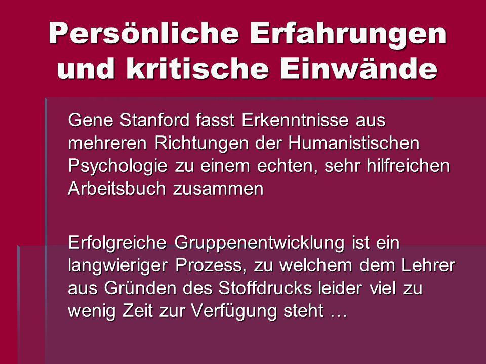 Persönliche Erfahrungen und kritische Einwände Gene Stanford fasst Erkenntnisse aus mehreren Richtungen der Humanistischen Psychologie zu einem echten