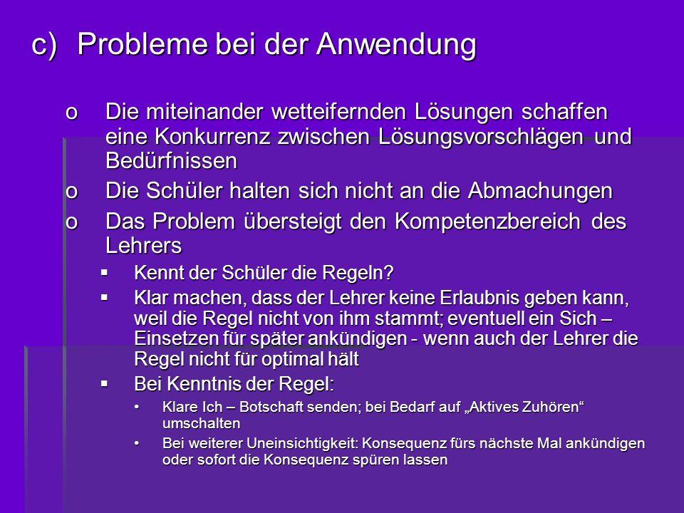 c)Probleme bei der Anwendung oDie miteinander wetteifernden Lösungen schaffen eine Konkurrenz zwischen Lösungsvorschlägen und Bedürfnissen oDie Schüle