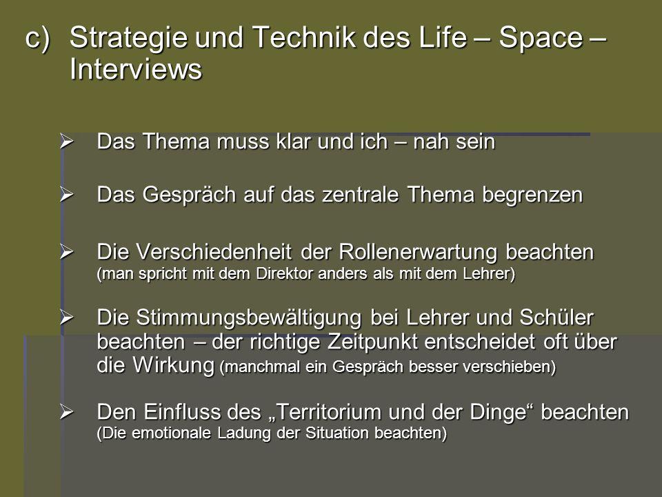 c)Strategie und Technik des Life – Space – Interviews Das Thema muss klar und ich – nah sein Das Thema muss klar und ich – nah sein Das Gespräch auf d