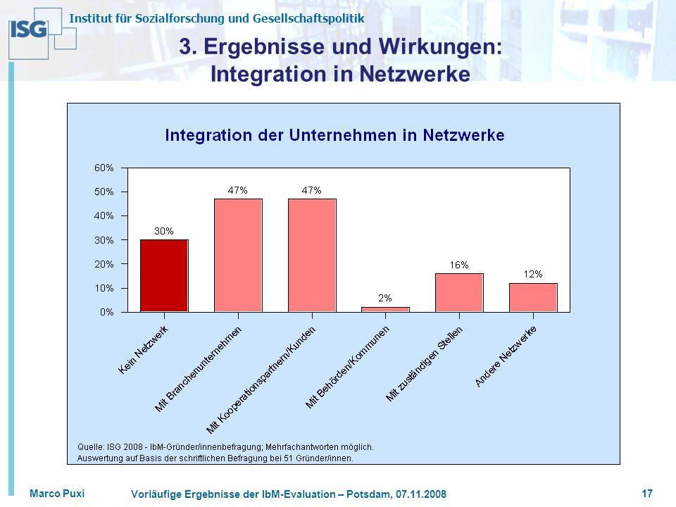 Institut für Sozialforschung und Gesellschaftspolitik Marco Puxi Vorläufige Ergebnisse der IbM-Evaluation – Potsdam, 07.11.2008 17 3. Ergebnisse und W