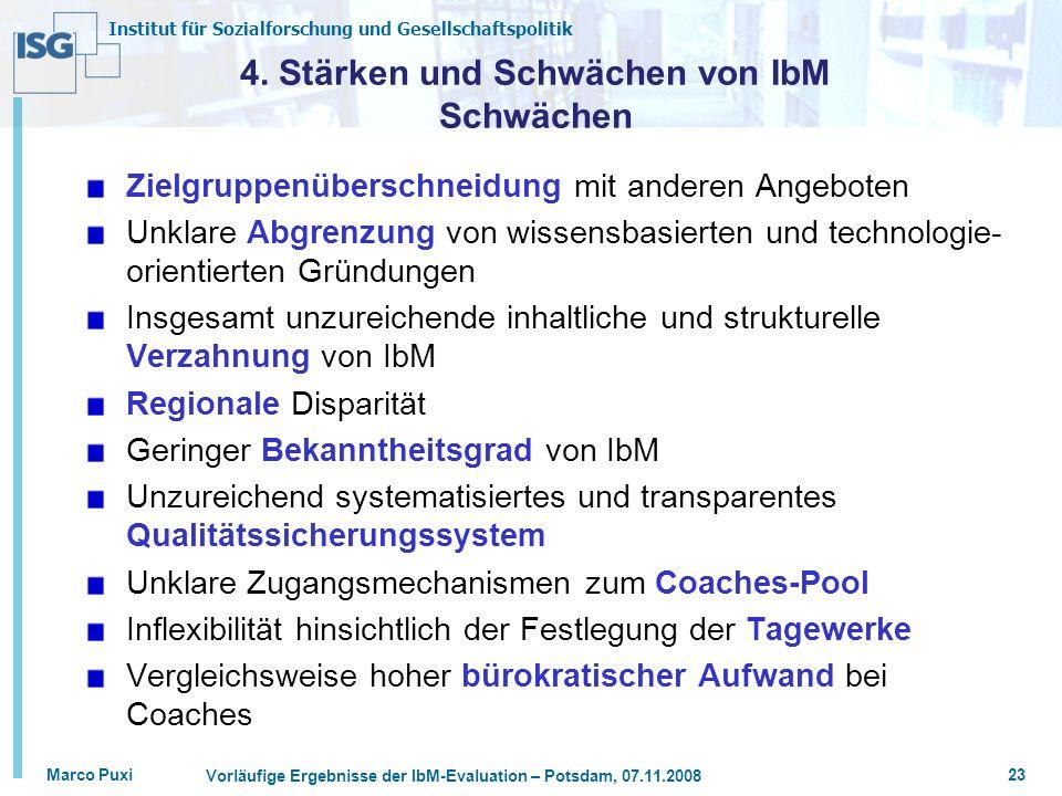Institut für Sozialforschung und Gesellschaftspolitik Marco Puxi Vorläufige Ergebnisse der IbM-Evaluation – Potsdam, 07.11.2008 23 4. Stärken und Schw