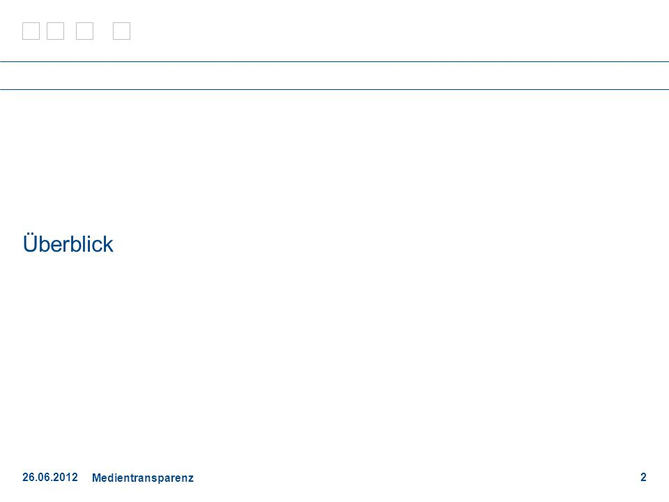 26.06.2012 Medientransparenz 3 Ziel: Gewährleistung umfassender Transparenz bei der Vergabe von (Werbe)-aufträgen und von Förderungen öffentlicher Stellen Themenbereiche Medien & Transparenz Vielfalt Unabhängigkeit Objektivität Medien Finanzierung Eigentumsverhältnisse Inhalte Öffentliche Hand Aufträge Förderungen Kooperationen Bund Länder Rechtsträger Gemeinden ….