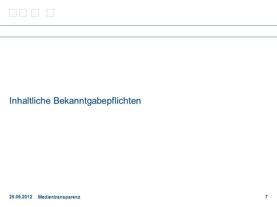 26.06.2012 Medientransparenz 8 Unter die Bekanntgabepflicht fallen Aufträge.