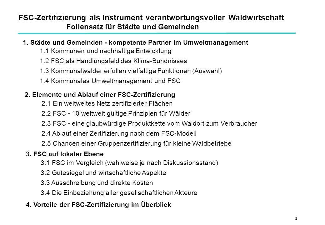 2 FSC-Zertifizierung als Instrument verantwortungsvoller Waldwirtschaft Foliensatz für Städte und Gemeinden 1.