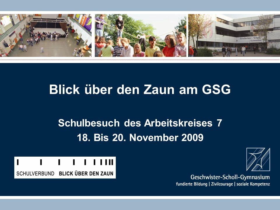 Blick über den Zaun am GSG Schulbesuch des Arbeitskreises 7 18. Bis 20. November 2009