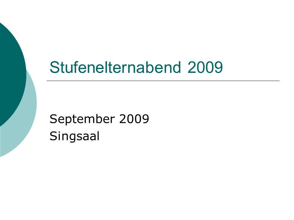 Stufenelternabend 2009 September 2009 Singsaal