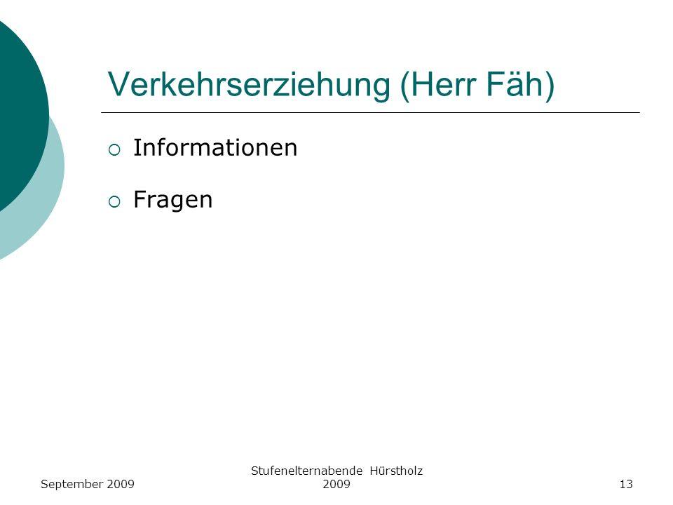 Verkehrserziehung (Herr Fäh) Informationen Fragen Stufenelternabende Hürstholz 2009September 200913