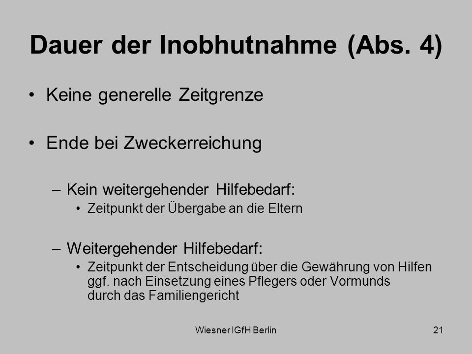 Wiesner IGfH Berlin21 Dauer der Inobhutnahme (Abs.