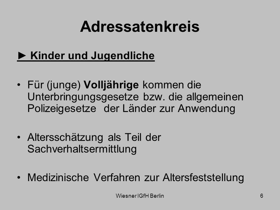 Wiesner IGfH Berlin6 Adressatenkreis Kinder und Jugendliche Für (junge) Volljährige kommen die Unterbringungsgesetze bzw.