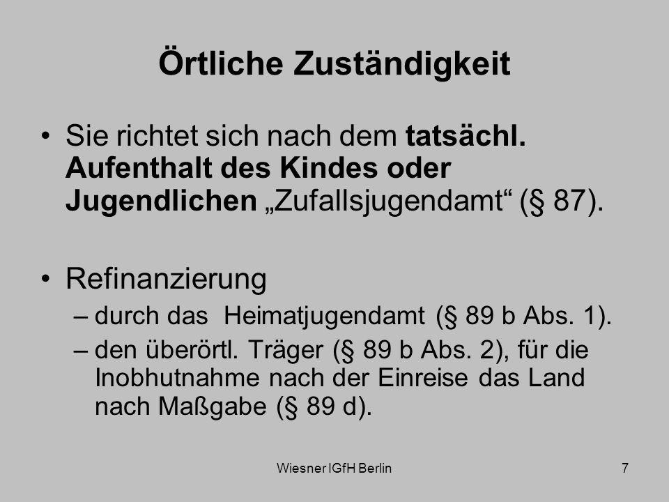 Wiesner IGfH Berlin7 Örtliche Zuständigkeit Sie richtet sich nach dem tatsächl.