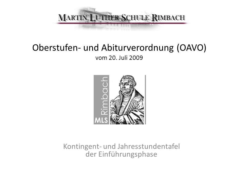 Oberstufen- und Abiturverordnung (OAVO) vom 20. Juli 2009 Kontingent- und Jahresstundentafel der Einführungsphase