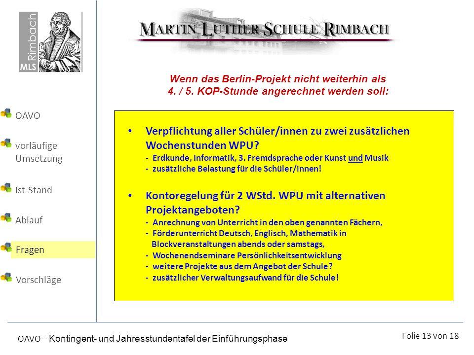 Folie 13 von 18 OAVO – Kontingent- und Jahresstundentafel der Einführungsphase Wenn das Berlin-Projekt nicht weiterhin als 4. / 5. KOP-Stunde angerech