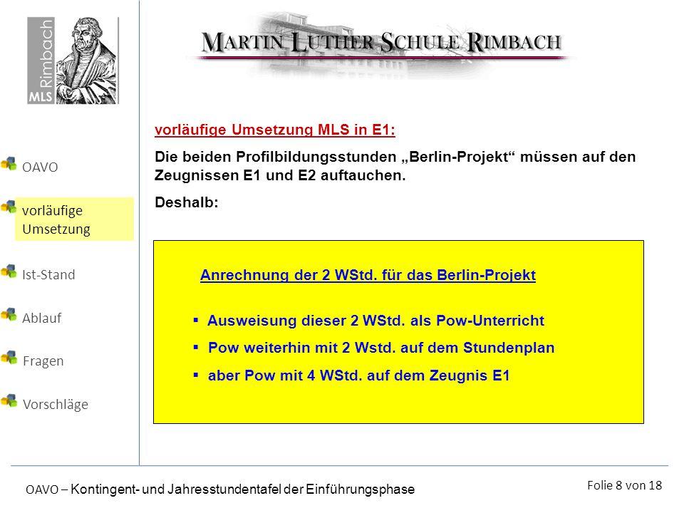Folie 8 von 18 OAVO – Kontingent- und Jahresstundentafel der Einführungsphase vorläufige Umsetzung MLS in E1: Die beiden Profilbildungsstunden Berlin-