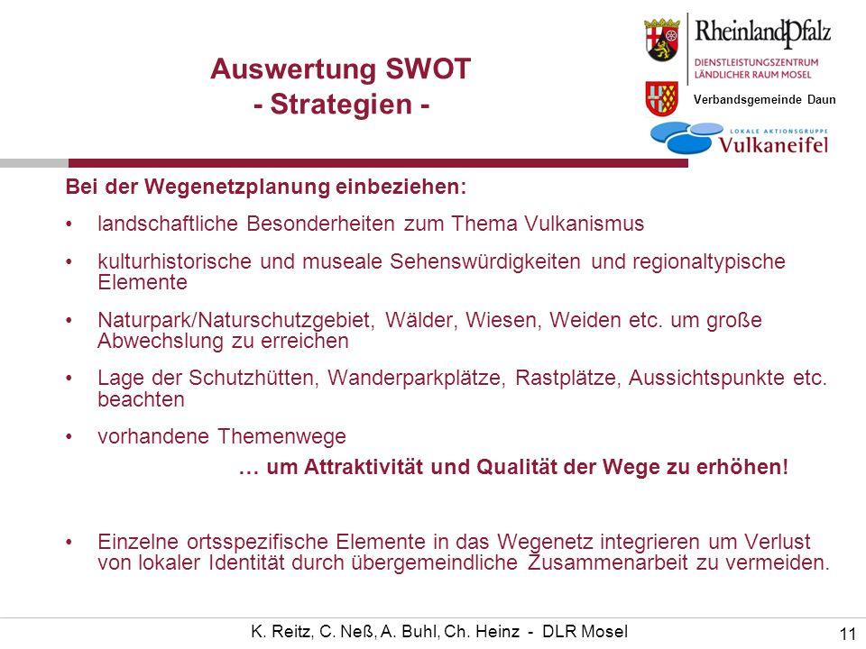 Verbandsgemeinde Daun 11 K. Reitz, C. Neß, A. Buhl, Ch. Heinz - DLR Mosel Auswertung SWOT - Strategien - Bei der Wegenetzplanung einbeziehen: landscha