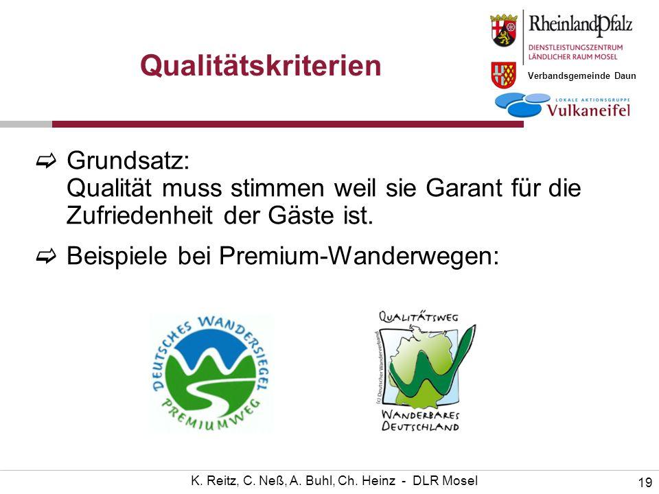 Verbandsgemeinde Daun 19 K. Reitz, C. Neß, A. Buhl, Ch. Heinz - DLR Mosel Qualitätskriterien Grundsatz: Qualität muss stimmen weil sie Garant für die