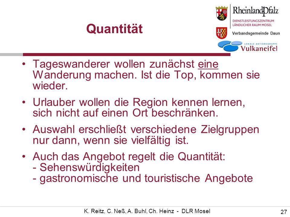Verbandsgemeinde Daun 27 K. Reitz, C. Neß, A. Buhl, Ch. Heinz - DLR Mosel Quantität Tageswanderer wollen zunächst eine Wanderung machen. Ist die Top,