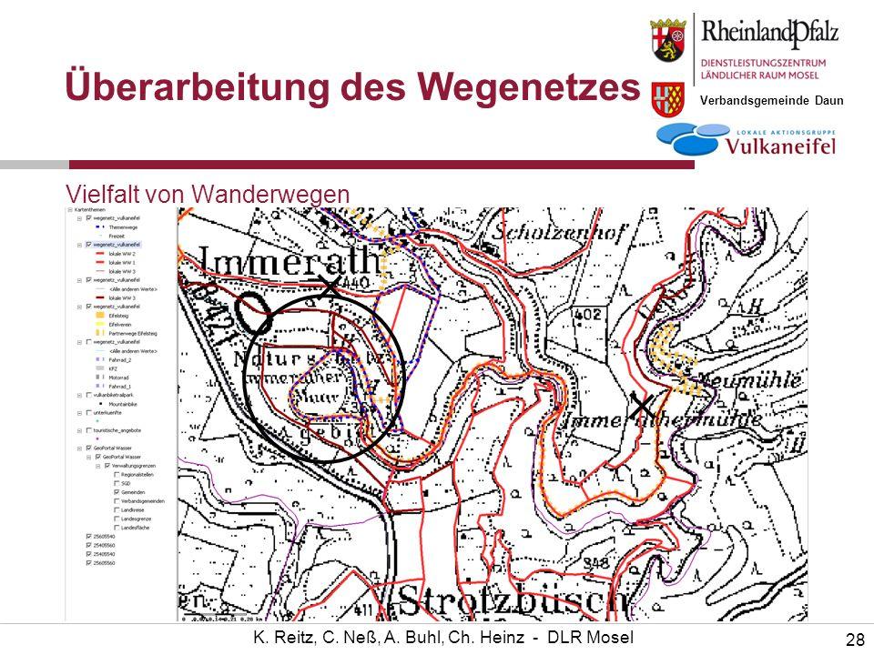 Verbandsgemeinde Daun 28 K. Reitz, C. Neß, A. Buhl, Ch. Heinz - DLR Mosel Überarbeitung des Wegenetzes Vielfalt von Wanderwegen