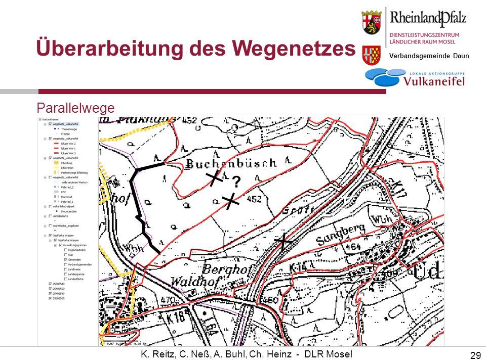 Verbandsgemeinde Daun 29 K. Reitz, C. Neß, A. Buhl, Ch. Heinz - DLR Mosel Parallelwege ? Überarbeitung des Wegenetzes
