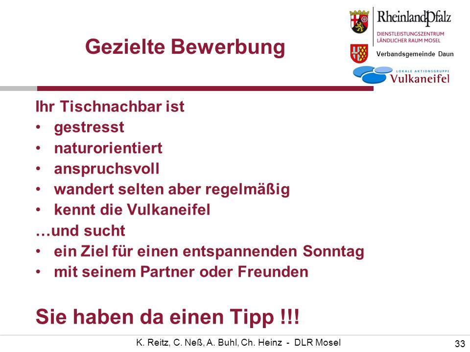 Verbandsgemeinde Daun 33 K. Reitz, C. Neß, A. Buhl, Ch. Heinz - DLR Mosel Gezielte Bewerbung Ihr Tischnachbar ist gestresst naturorientiert anspruchsv